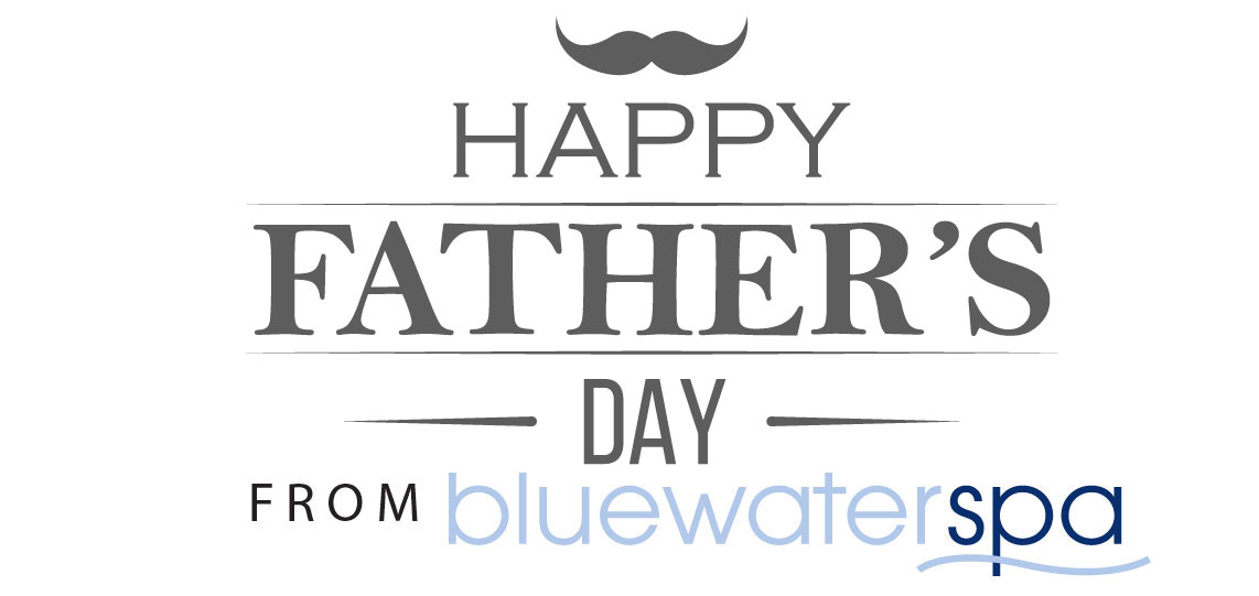 happy fathers day from bluewater spa